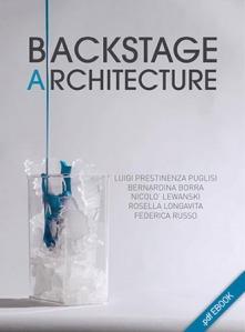 Venezia 2012: ben arrivati, architetti del Backstage!